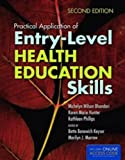 Practical Application of Entry-Level Health Education Skills, Bette Benwich Keyser and Marilyn Morrow, 1449683894