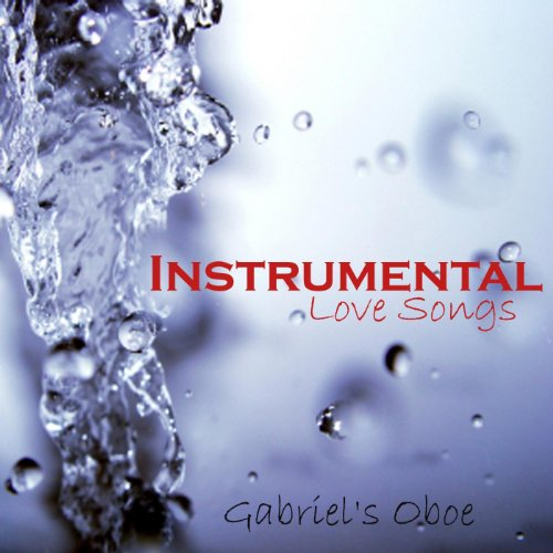 Gabriels Oboe - Instrumental Love Songs - Gabriel's Oboe - Love Songs
