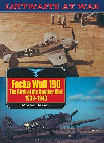Focke Wulf 190: The Birth of the Butcher Bird, 1939-43 (Luftwaffe At War Book 8)