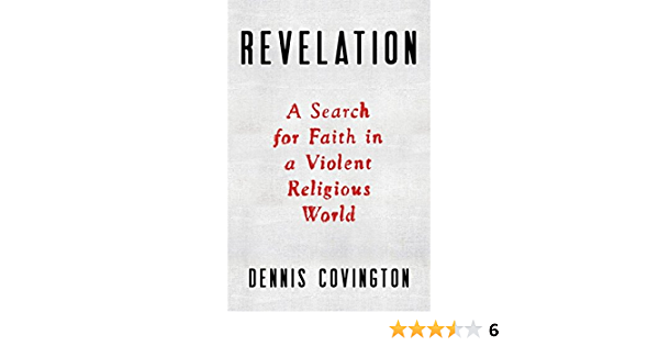 Revelation: A Search for Faith in a Violent Religious World ...