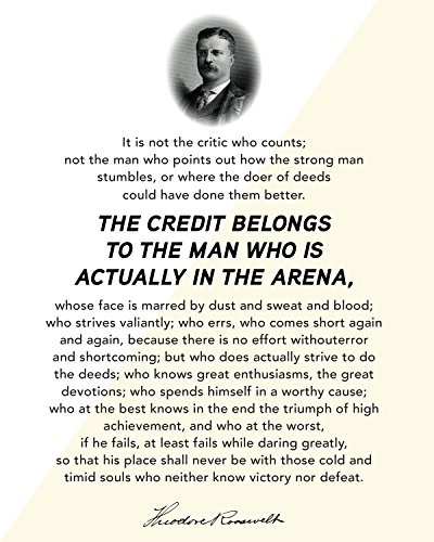 Theodore Roosevelt Quote The Man in The Arena | Motivational Poster, Print, Picture or Framed Wall Art Decor - Inspirational Quotes Collection (8x10 Unframed Photo)