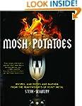 Mosh Potatoes: Recipes, Anecdotes, an...