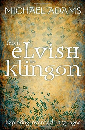 From Elvish to Klingon: Exploring Invented Languages by Oxford University Press