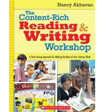 The Content-Rich Reading & Writing Workshop: A Time-Saving Approach for Making the Most of Your Literacy Block Literacy Block