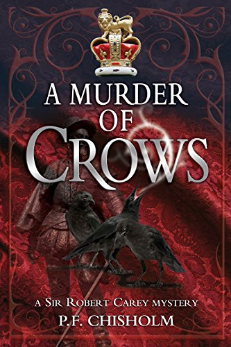 A Murder of Crows (Sir Robert Carey Mysteries Book 5)