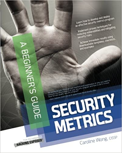 Security Metrics, A Beginner's Guide (Networking & Communication - OMG)