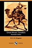 Great African Travellers, W. H. G. Kingston, 1406579491