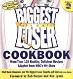 The Biggest Loser Cookbook, Devin Alexander and Karen Kaplan, 1594865752