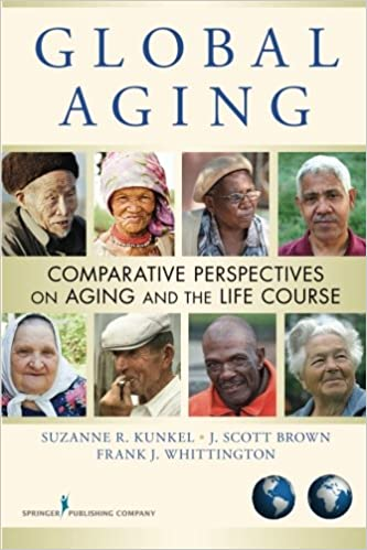 Global Aging Comparative Perspectives On Aging And The Life Course 9780826105462 Medicine Health Science Books Amazon Com