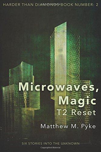 Microwaves, Magic: T2 Reset (Harder Than Diamonds) (Volume 1) pdf