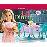 Doll Dining: Serve up a whole lot of fun! (Truly Me)