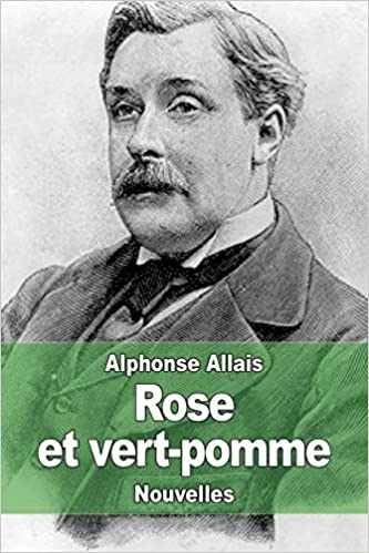 Rose et vert-pomme (Alphonse Allais t. 2) (French Edition)