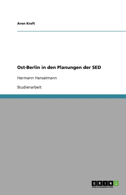 Ost-Berlin in den Planungen der SED: Hermann Henselmann (German Edition)