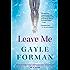 Leave Me: A Novel