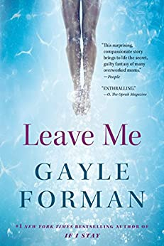Leave Me: A Novel by [Forman, Gayle]