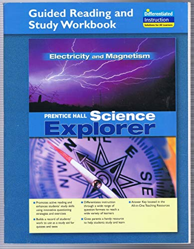 SCIENCE EXPLORER ELECTRICITY AND MAGNETISM GUIDED READING AND STUDY     WORKBOOK 2005