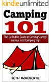 Camping: The Ultimate Guide to Getting Started on your First Camping Trip (Happier Outdoors)
