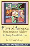 Plays of America from American Folklore for Young Actors, L. E. McCullough, 1575250403