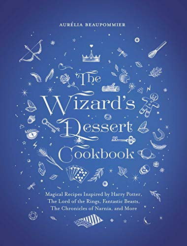 The Wizard's Dessert Cookbook: Magical Recipes Inspired by Harry Potter, The Lord of the Rings, Fantastic Beasts, The Chronicles of Narnia, and More]()