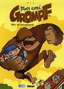 Mon ami Grompf, Tome 1 : Yéti de compagnie par Nob