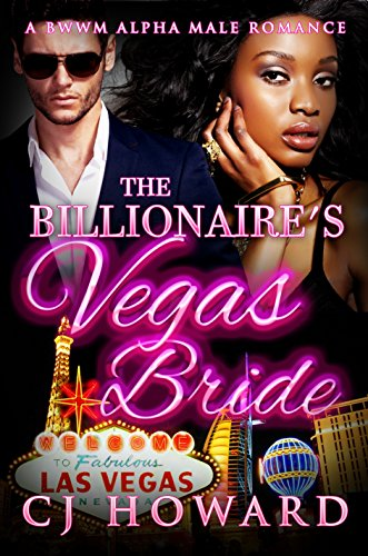 Search : The Billionaire's Vegas Bride: A BWWM Alpha Male Romance