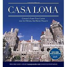 Casa Loma: Canada's Fairy-Tale Castle and Its Owner, Sir Henry Pellatt