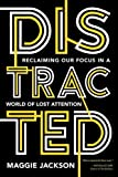img - for Distracted: Reclaiming Our Focus in a World of Lost Attention book / textbook / text book