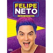 Felipe Neto. A Vida por Trás das Câmeras