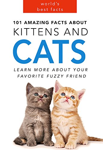 cats 101 amazing facts about cats cat books for kids volume 1