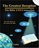 The Greatest Deception: The Bible UFO Connection