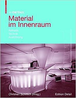 Material Im Innenraum: Asthetik, Technik, Ausfuhrung (Im Detail (Deutsch))