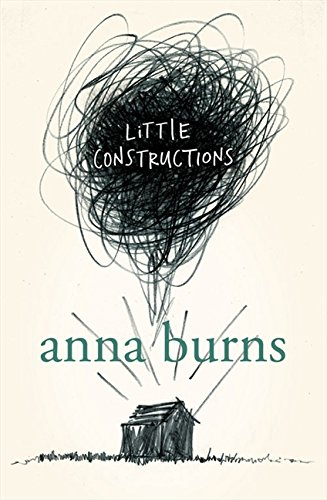 Book cover from Little Constructions by Anna Burns
