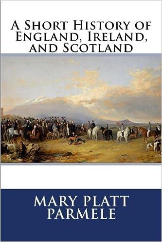 A Short History of England, Ireland, and Scotland: Mary Platt