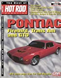 The Best of Hot Rod Magazine volume 7 - Pontiac Firebird, Trans Am and GTO, Inc., CarTech, Inc. CarTech, 1935231065