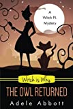 Witch Is Why The Owl Returned: Volume 21 (A Witch P.I. Mystery)