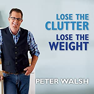 Lose the Clutter, Lose the Weight Audiobook