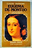 img - for Eugenia de Montijo: una espa ola, emperatriz de los franceses book / textbook / text book