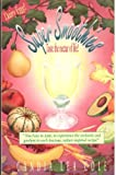 Super Smoothies!: Taste the Nectar of Life