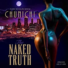 The Naked Truth Audiobook by Chunichi Narrated by iiKane