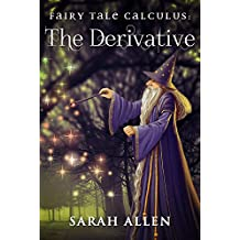 Fairy Tale Calculus: The Derivative (Math Stories with Study Guides Book 2)