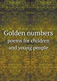 Golden Numbers Poems for Children and Young People, Wiggin Kate Douglas Smith, 5518622740