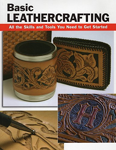 Basic Leathercrafting: All the Skills and Tools You Need to Get Started ()