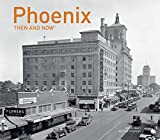 Phoenix Then and