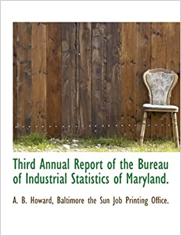 Book Third Annual Report of the Bureau of Industrial Statistics of Maryland.
