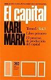 Capital / Libro primero. El proceso de produccion del capital / 3 (Spanish Edition)