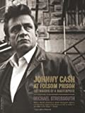 Johnny Cash at Folsom Prison, Michael Streissguth, 0306814536