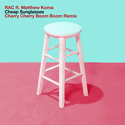 Cheap Sunglasses (Cherry Cherry Boom Boom Remix) [feat. Matthew - Sunglasses Cheap Rac