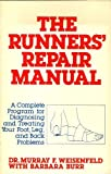 The Runner's Repair Manual, Murray F. Weisenfeld and Barbara Burr, 0312695969