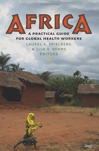 Africa: A Practical Guide for Global Health Workers (Geisel Series in Global Health and Medicine) PDF