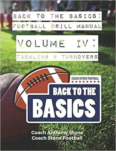 Back to the Basics Football Drill Manual Volume 4 Tackling /& Turnovers